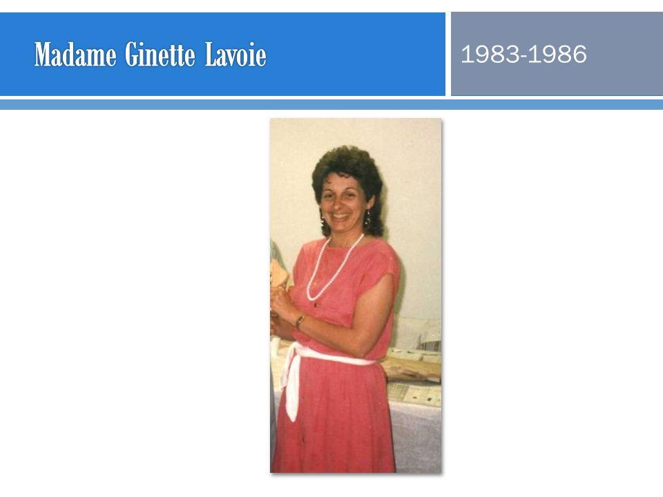Madame Ginette Lavoie 1983-1986