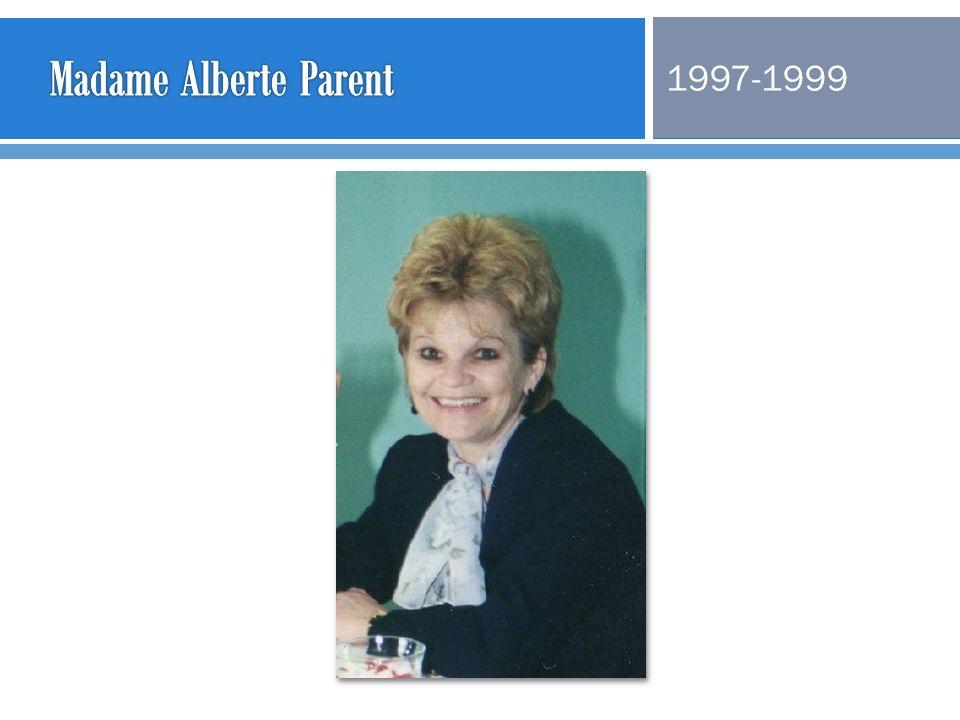 Madame Alberte Parent 1997-1999