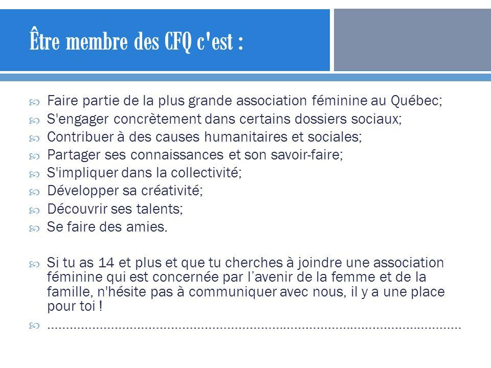 Être membre des CFQ c est :