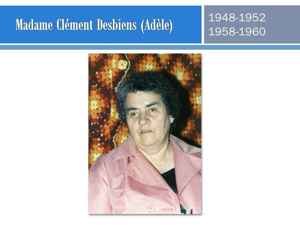 Madame Clément Desbiens (Adèle)