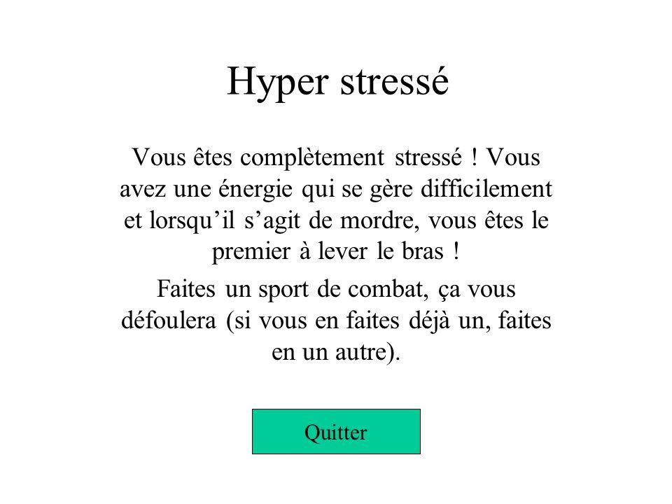 Hyper stressé