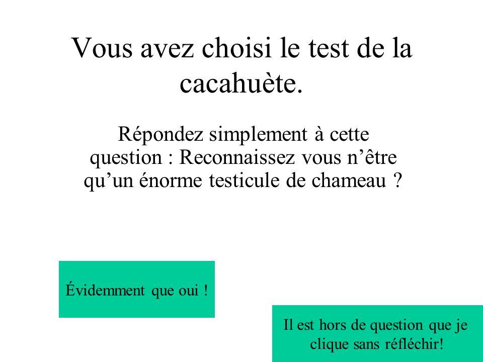 Vous avez choisi le test de la cacahuète.