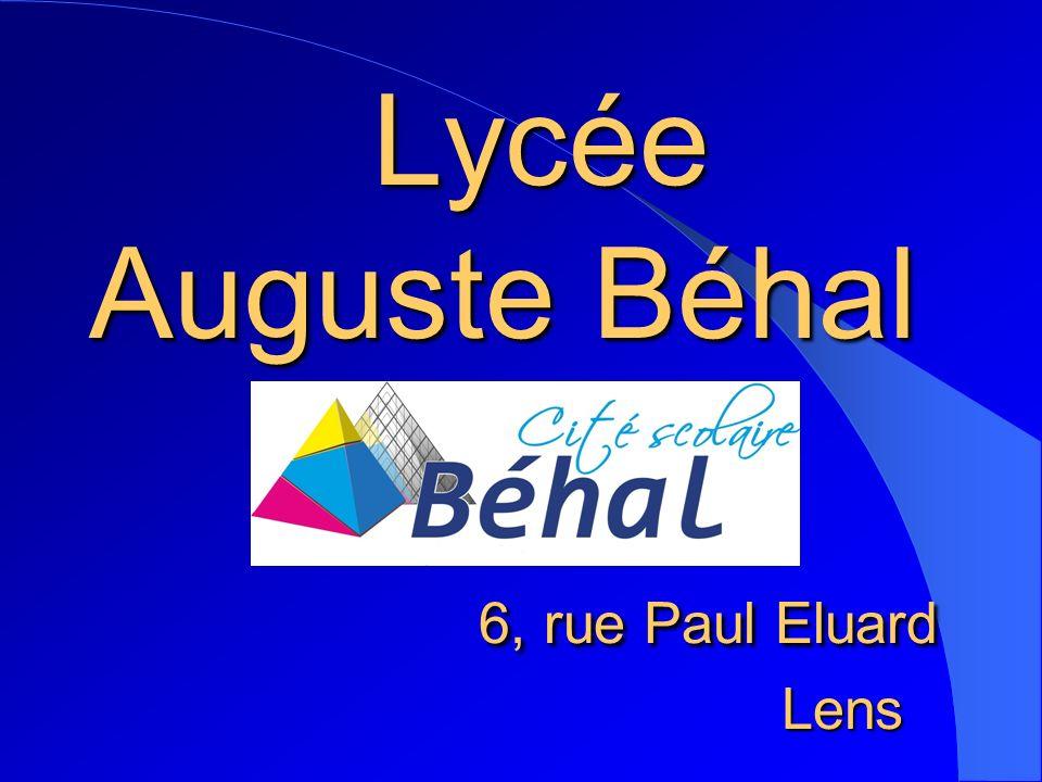 Lycée Auguste Béhal 6, rue Paul Eluard Lens