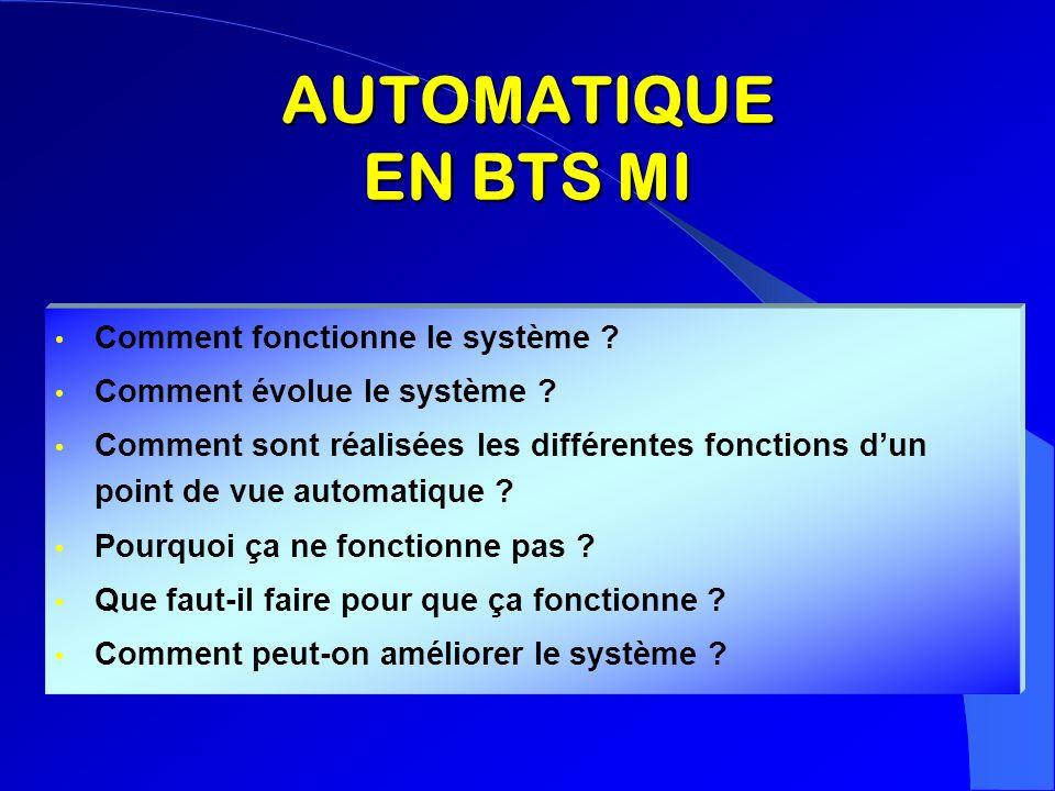 AUTOMATIQUE EN BTS MI Comment fonctionne le système