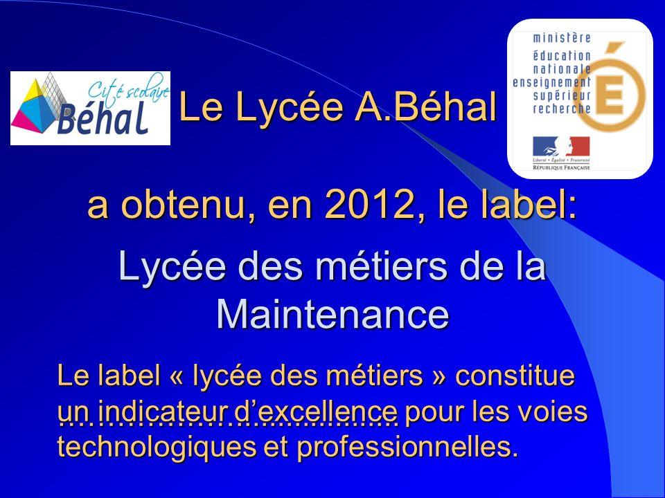 Le Lycée A.Béhal a obtenu, en 2012, le label: