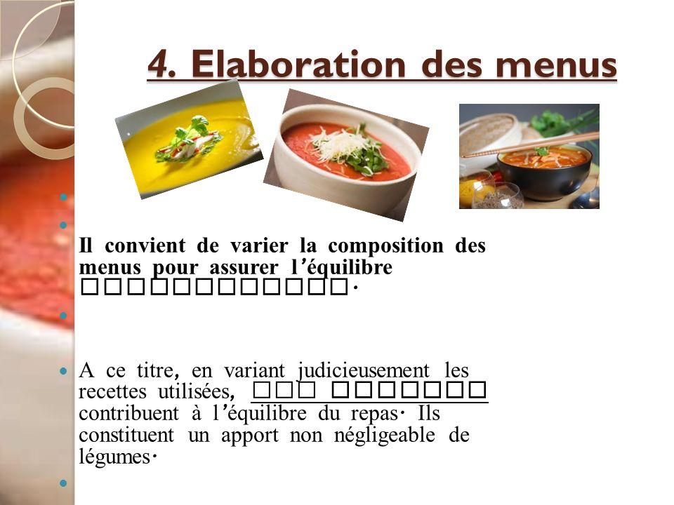 4. Elaboration des menus Il convient de varier la composition des menus pour assurer l'équilibre nutritionnel.