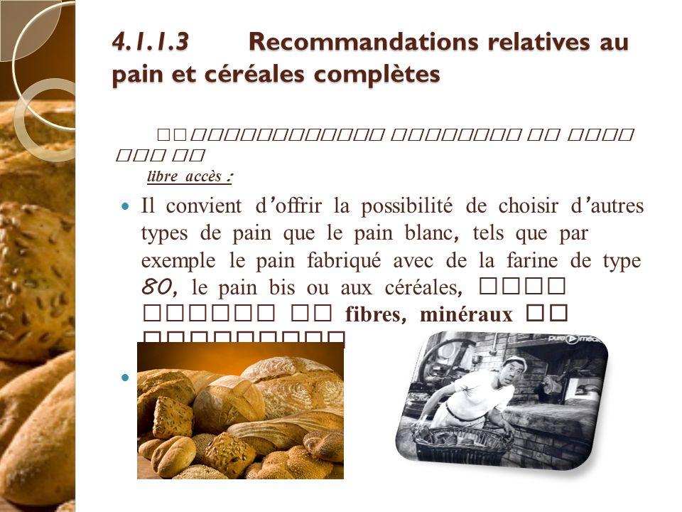 4.1.1.3 Recommandations relatives au pain et céréales complètes