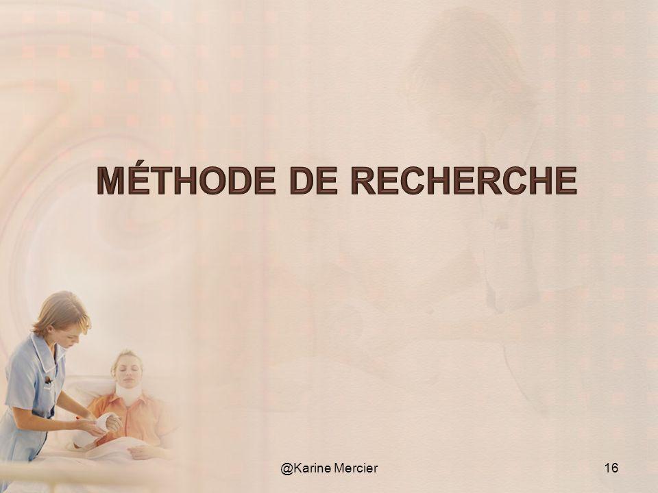 Méthode de recherche @Karine Mercier