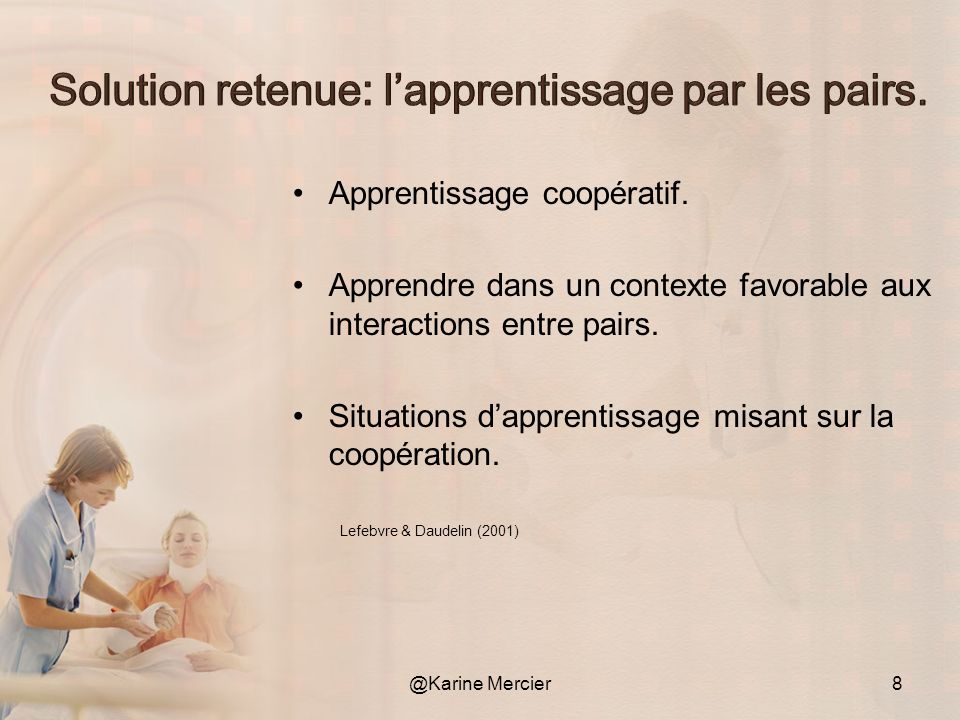 Solution retenue: l'apprentissage par les pairs.