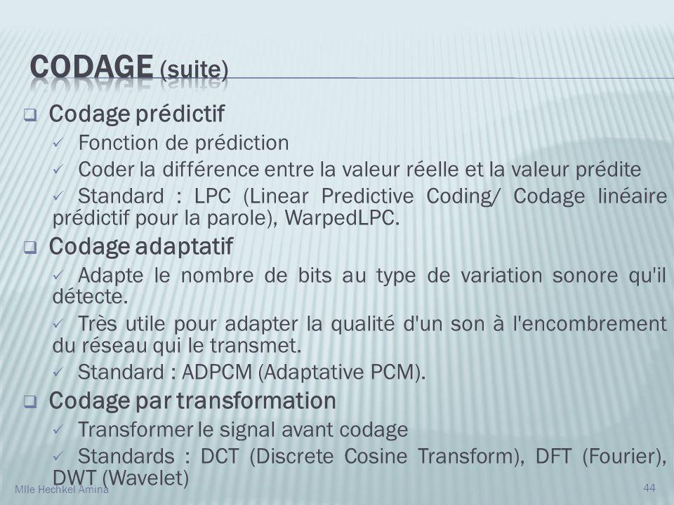 Codage (suite) Codage prédictif Codage adaptatif