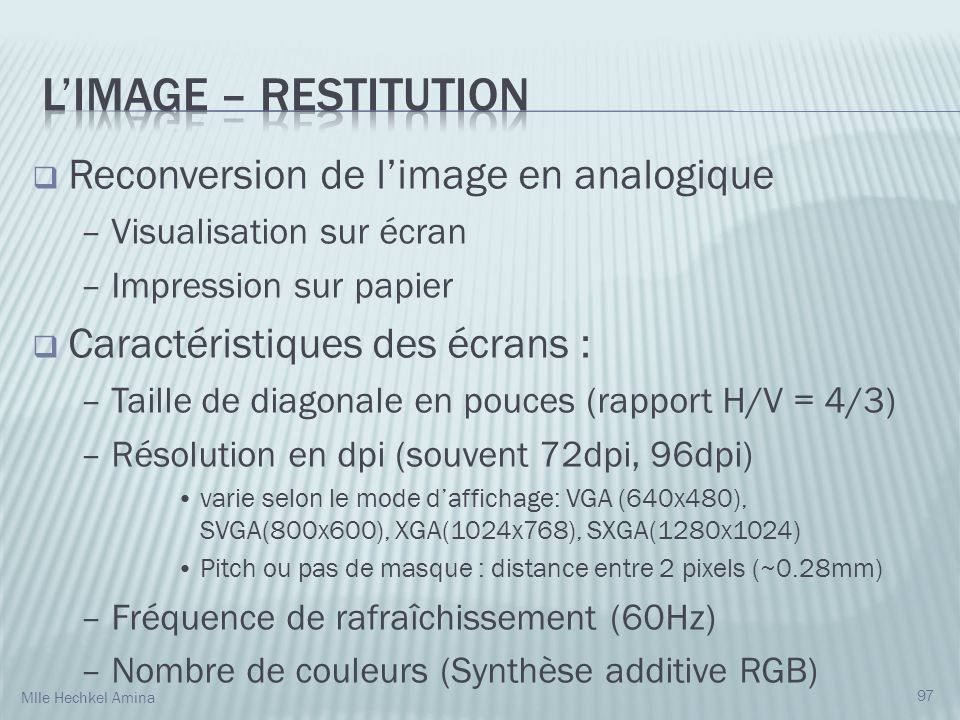 L'IMAGE – Restitution Reconversion de l'image en analogique