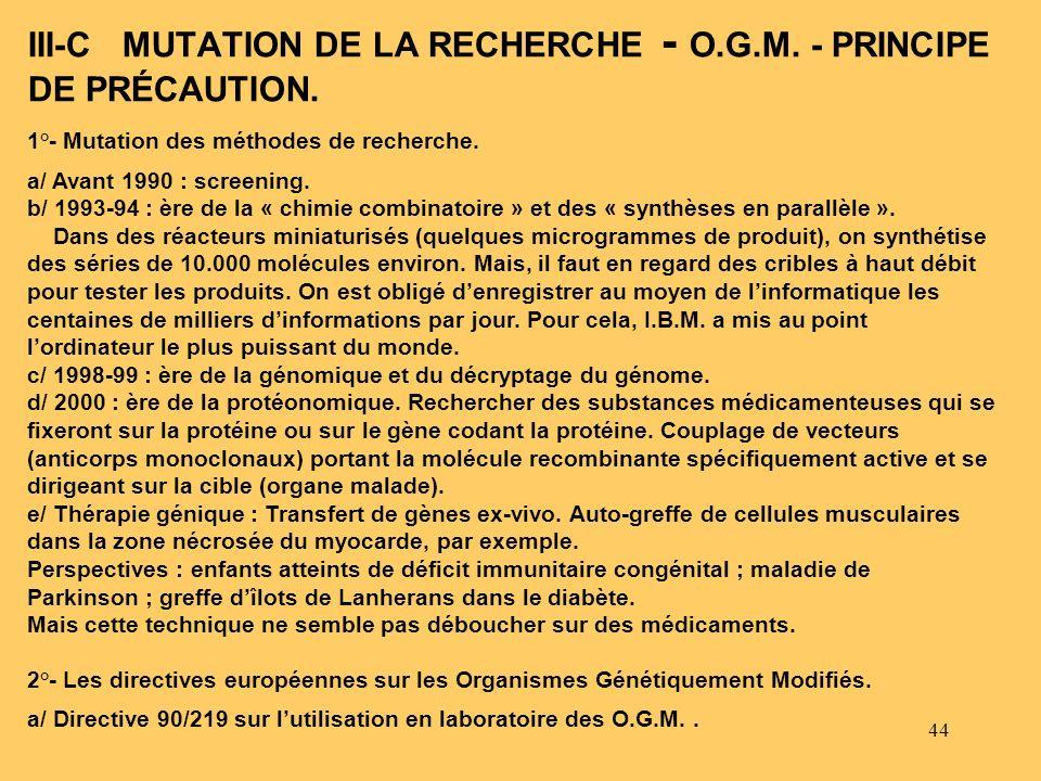 III-C MUTATION DE LA RECHERCHE - O.G.M. - PRINCIPE DE PRÉCAUTION.