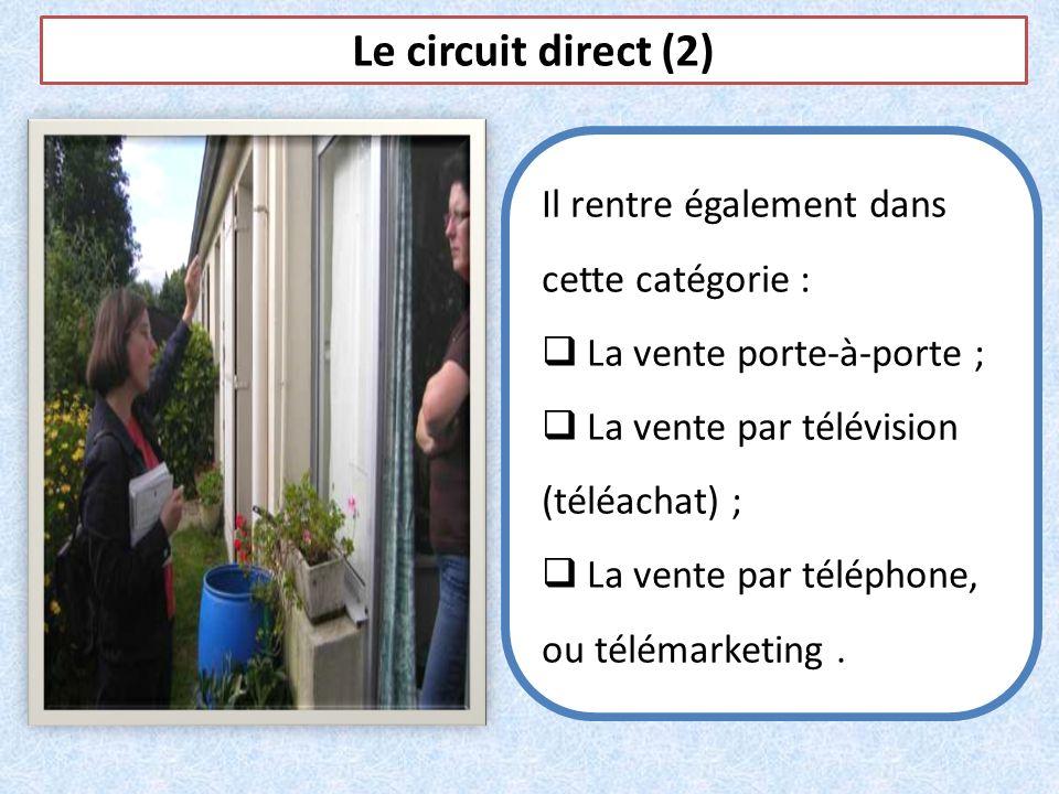 Le circuit direct (2) Il rentre également dans cette catégorie :