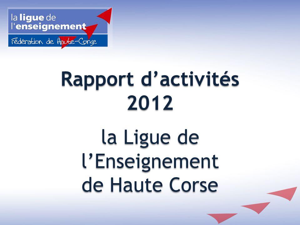 Rapport d'activités 2012 la Ligue de l'Enseignement de Haute Corse