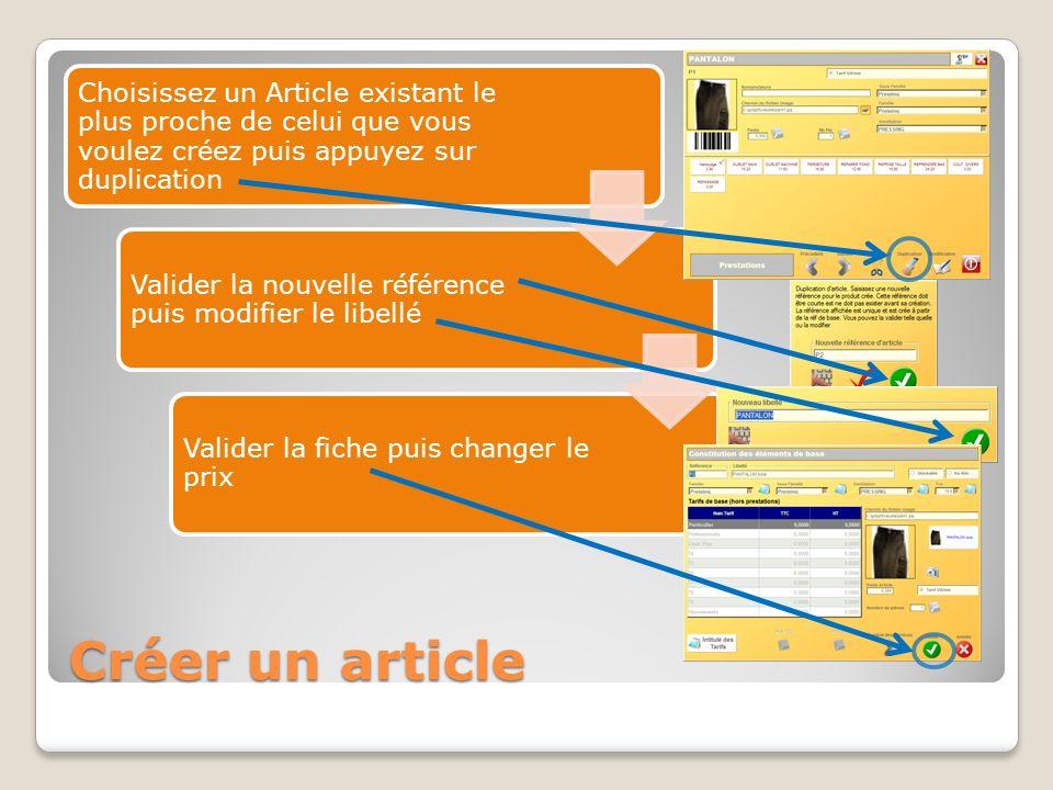 Choisissez un Article existant le plus proche de celui que vous voulez créez puis appuyez sur duplication