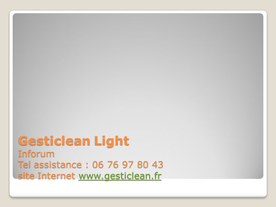 Gesticlean Light Inforum Tel assistance : 06 76 97 80 43 site Internet www.gesticlean.fr
