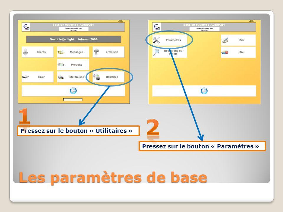 1 2 Les paramètres de base Pressez sur le bouton « Utilitaires »