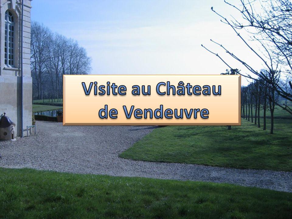 Visite au Château de Vendeuvre