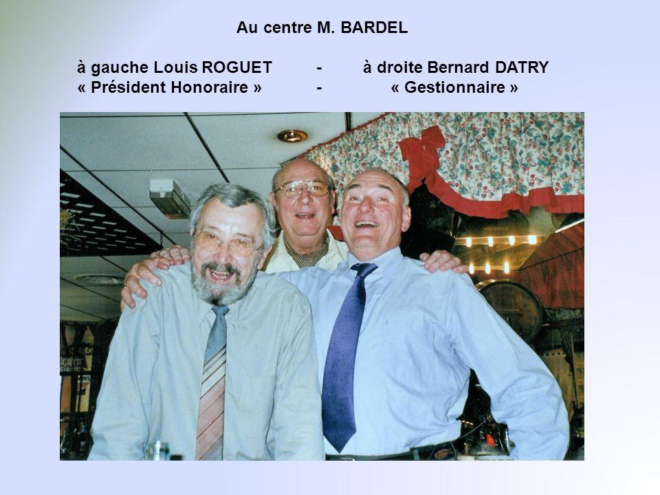 Au centre M. BARDEL à gauche Louis ROGUET - à droite Bernard DATRY.