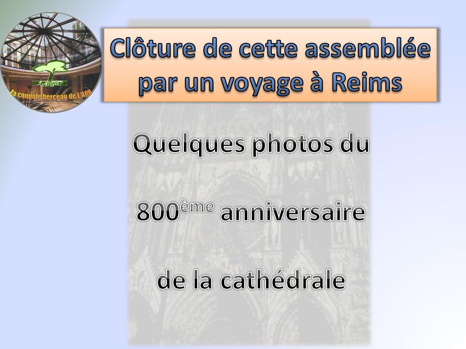 Clôture de cette assemblée par un voyage à Reims