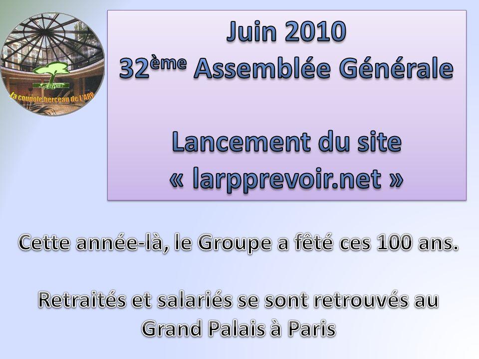Juin 2010 32ème Assemblée Générale Lancement du site « larpprevoir