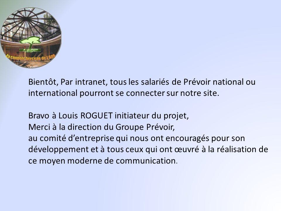 Bientôt, Par intranet, tous les salariés de Prévoir national ou international pourront se connecter sur notre site.