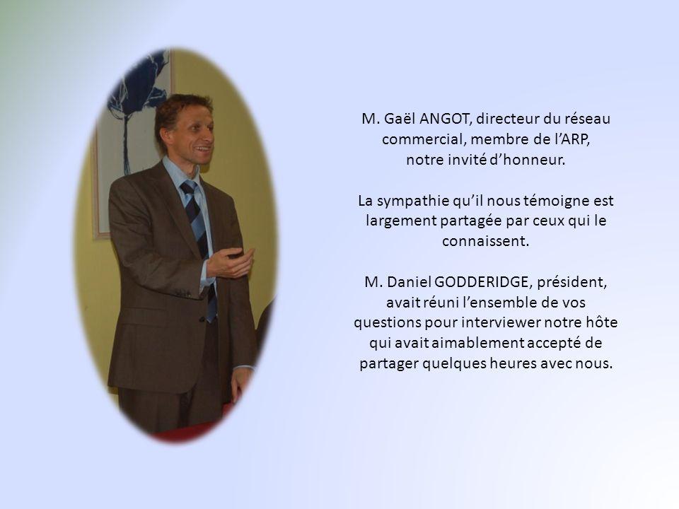 M. Gaël ANGOT, directeur du réseau commercial, membre de l'ARP, notre invité d'honneur.
