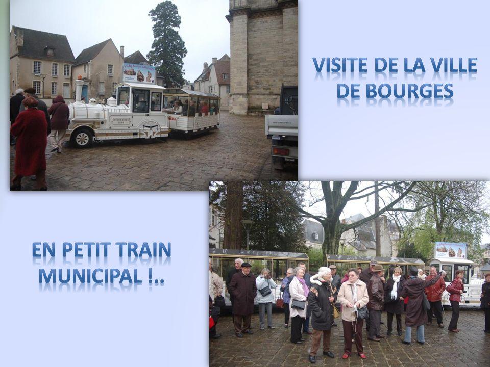 Visite de la ville de BOURGES En petit train municipal !..