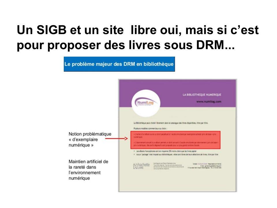 Un SIGB et un site libre oui, mais si c'est pour proposer des livres sous DRM...