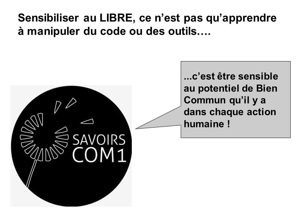 Sensibiliser au LIBRE, ce n'est pas qu'apprendre à manipuler du code ou des outils….