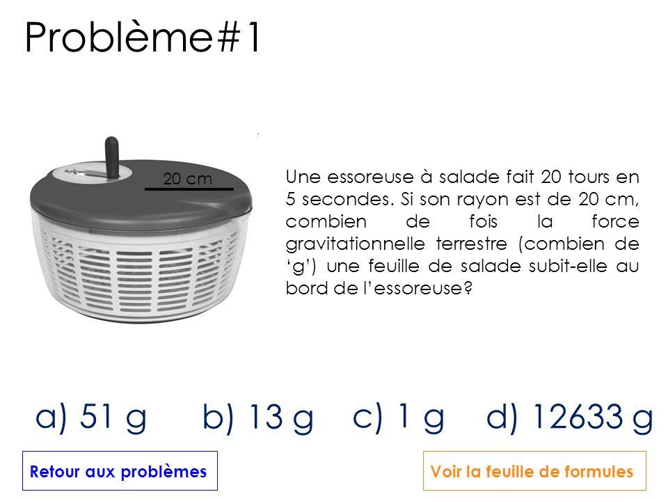 Problème#1 a) 51 g b) 13 g c) 1 g d) 12633 g