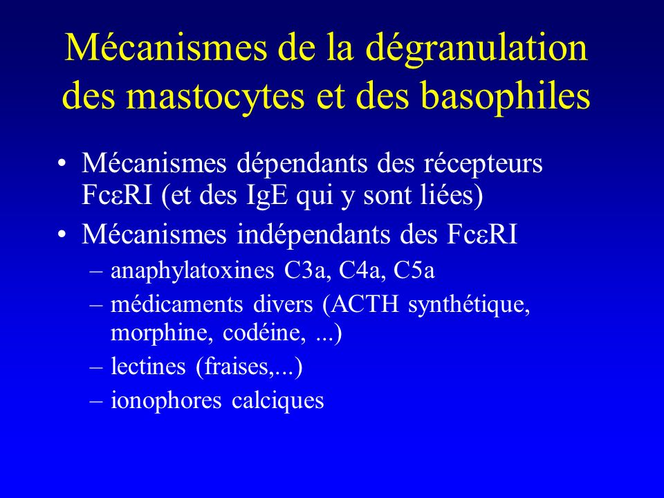 Mécanismes de la dégranulation des mastocytes et des basophiles