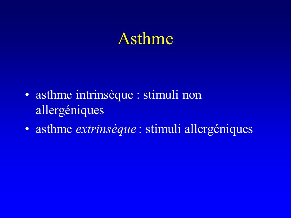 Asthme asthme intrinsèque : stimuli non allergéniques
