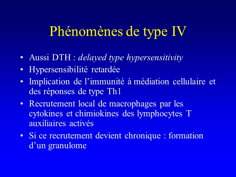 Phénomènes de type IV Aussi DTH : delayed type hypersensitivity
