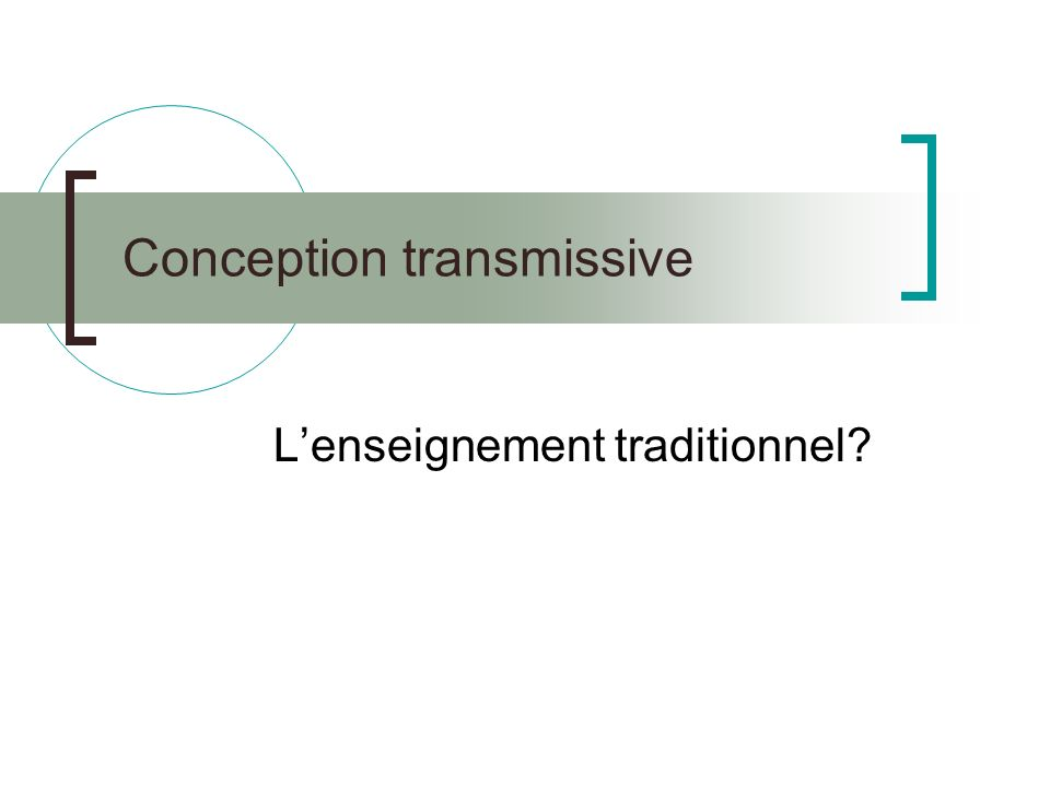 Conception transmissive