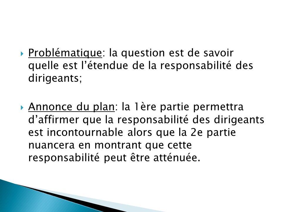 Problématique: la question est de savoir quelle est l'étendue de la responsabilité des dirigeants;
