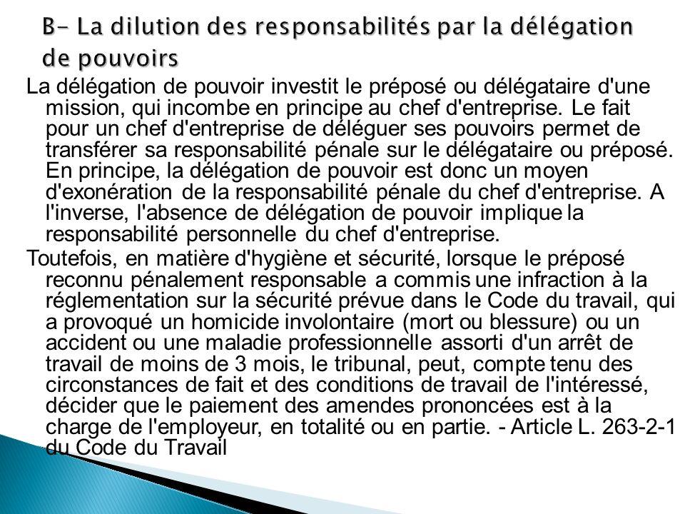 B- La dilution des responsabilités par la délégation de pouvoirs