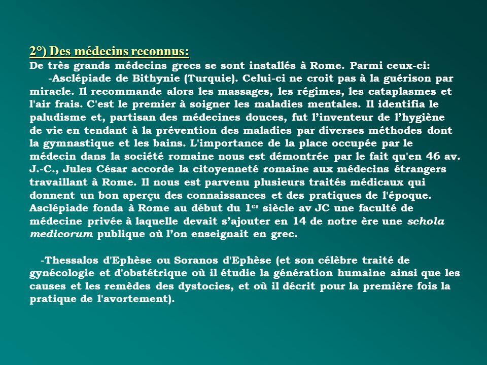 2°) Des médecins reconnus: De très grands médecins grecs se sont installés à Rome.