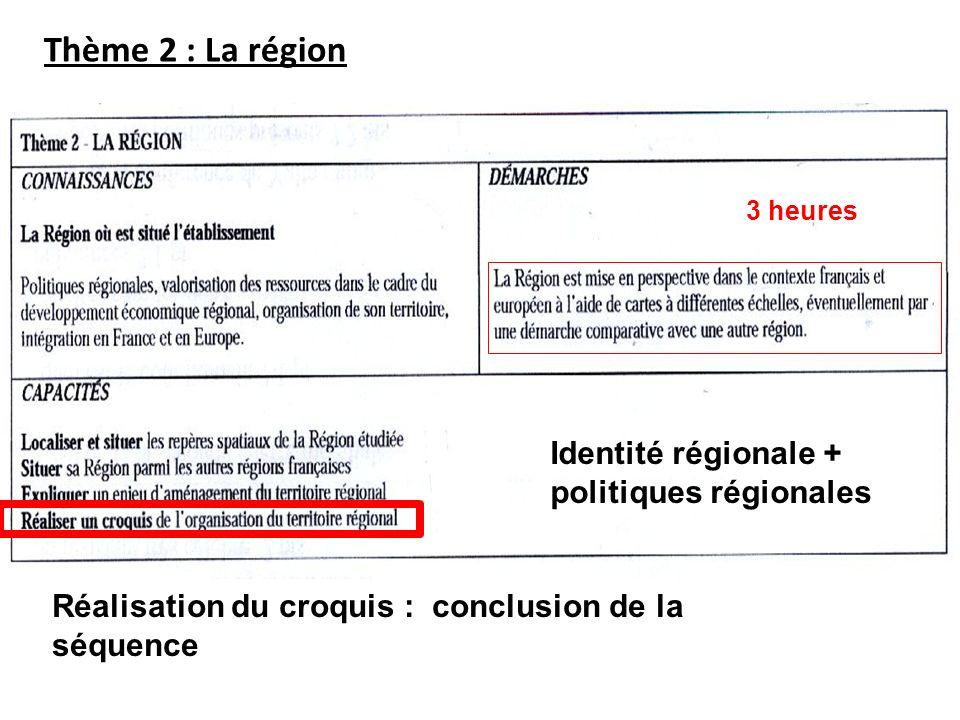 Thème 2 : La région Identité régionale + politiques régionales