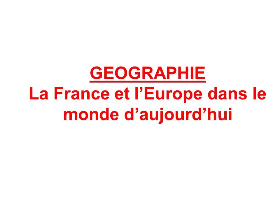 La France et l'Europe dans le monde d'aujourd'hui