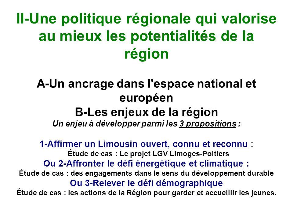 II-Une politique régionale qui valorise au mieux les potentialités de la région