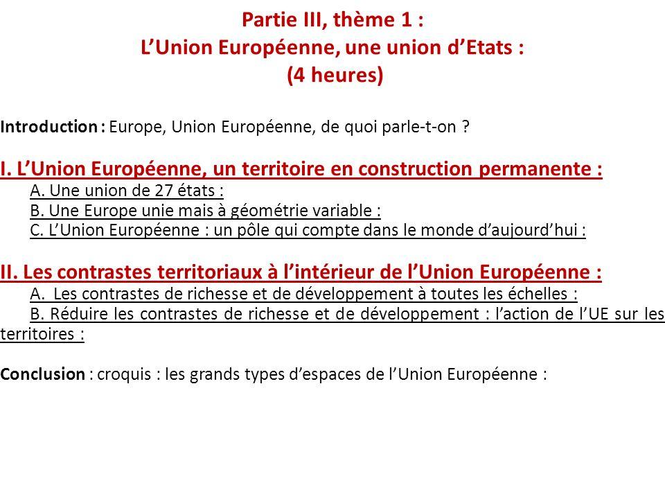 Partie III, thème 1 : L'Union Européenne, une union d'Etats : (4 heures)