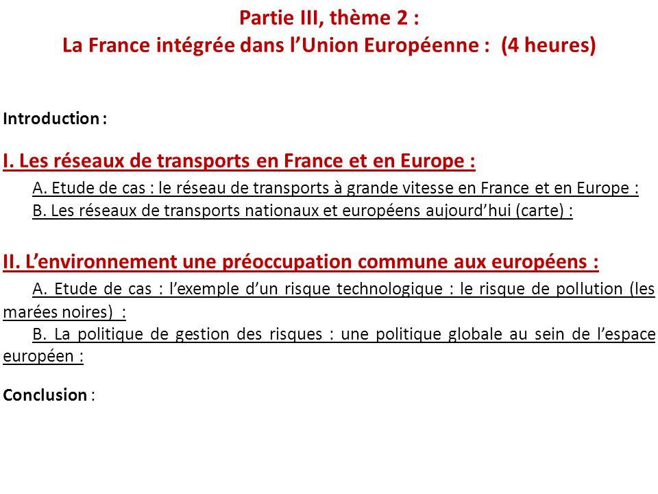Partie III, thème 2 : La France intégrée dans l'Union Européenne : (4 heures)