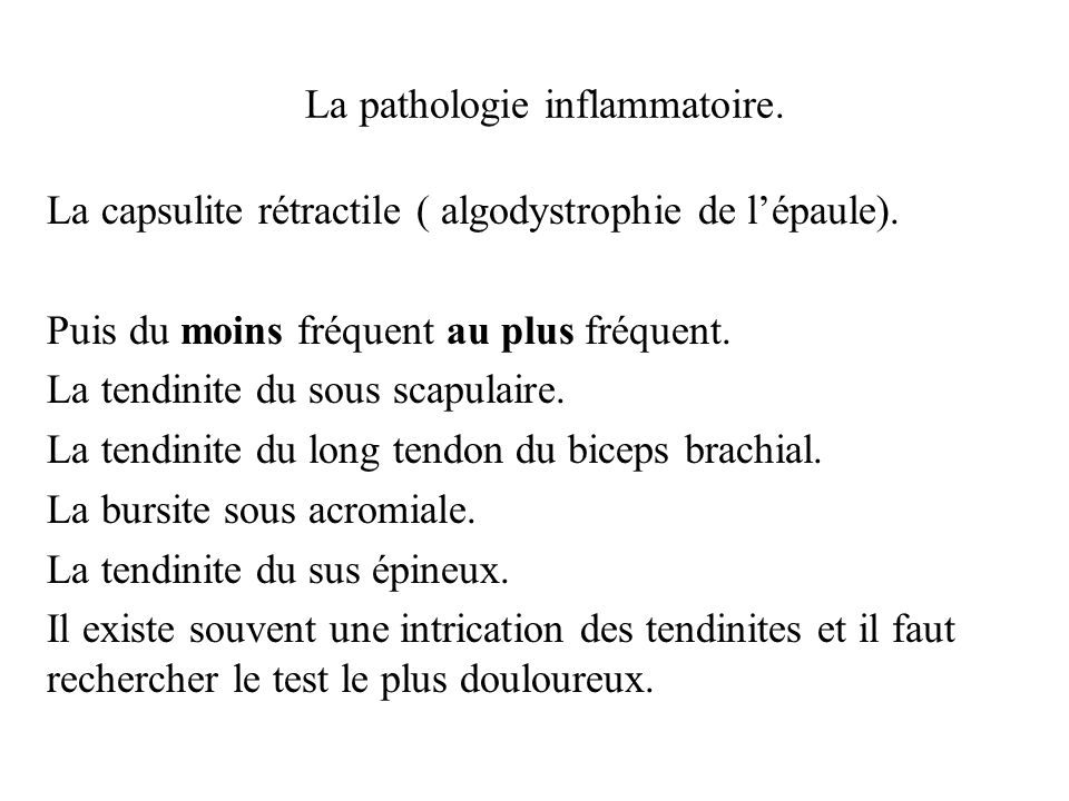La pathologie inflammatoire.