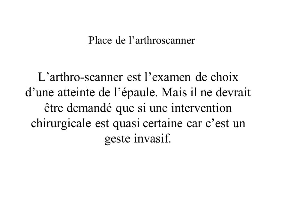 Place de l'arthroscanner