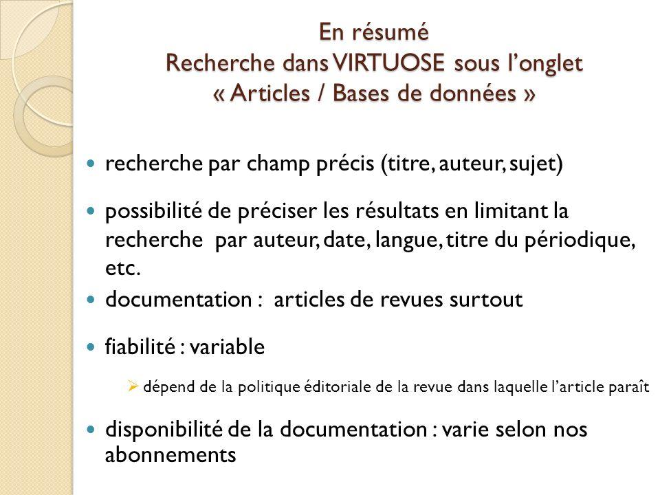 En résumé Recherche dans VIRTUOSE sous l'onglet « Articles / Bases de données »