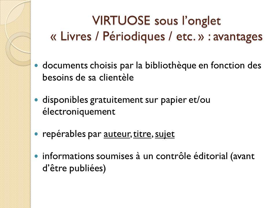 VIRTUOSE sous l'onglet « Livres / Périodiques / etc. » : avantages