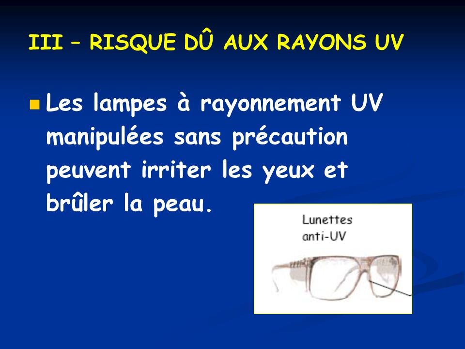 III – RISQUE DÛ AUX RAYONS UV