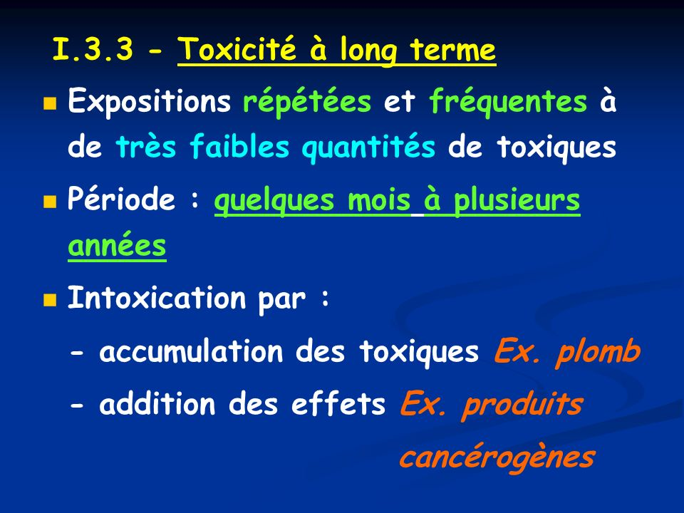 I.3.3 - Toxicité à long terme
