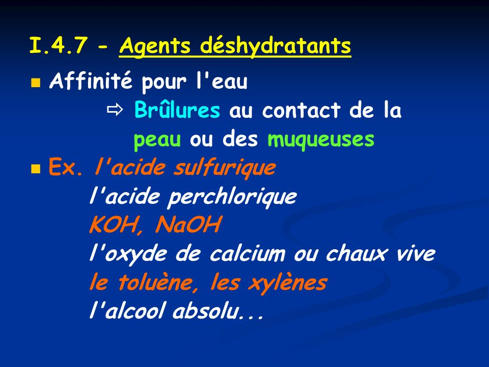 I.4.7 - Agents déshydratants